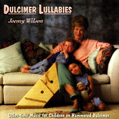 Dulcimer Lullabies: Quiet-Time Music On... by Joemy Wilson