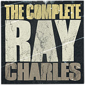 The Complete Ray Charles by Ray Charles