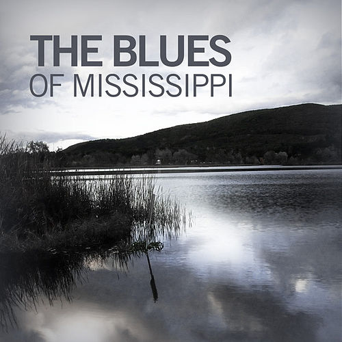 The Blues of Mississippi by Various Artists