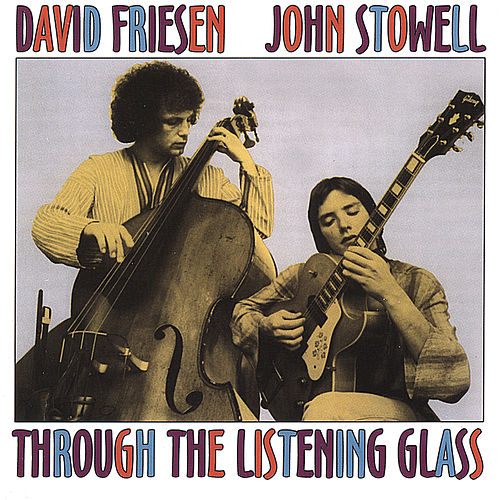 Through the Listening Glass by David Friesen