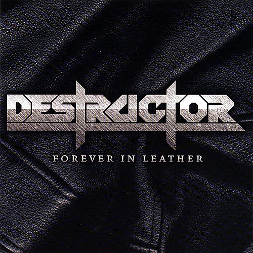 Forever in Leather by Destructor