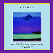 Mountain Dulcimer Instrumentals (Voyages) by Kevin Roth