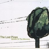 Middle of the Morning by The Lost Pines