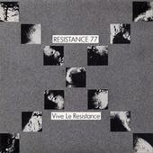 Vive La Resistance by Resistance 77