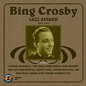Jazz Singer 1931-1941 by Bing Crosby
