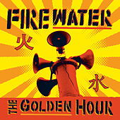 The Golden Hour by Firewater