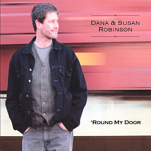 'Round My Door by Dana And Susan Robinson