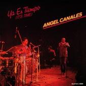 Ya Es Tiempo by Angel Canales