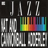 Nat Adderley and Cannonball Adderley by Various Artists