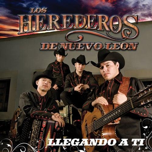 Llegando a ti by Los Herederos De Nuevo Leon