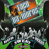 Bud, Sweat and Beers by Taco & Da Mofos