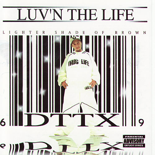 Luv'n The Life by DTTX