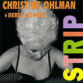 Strip by Christine Ohlman & Rebel Montez