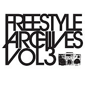 Freestyle Archives Vol. 3 by Various Artists