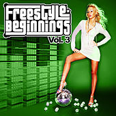 Freestyle Beginnings Vol. 3 by Various Artists