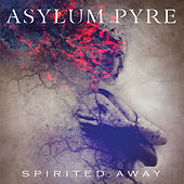 Spirited Away by Asylum Pyre