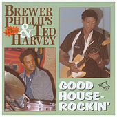Good Houserockin' by Brewer Phillips