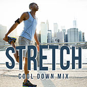 Stretch - Cool Down Mix by Various Artists