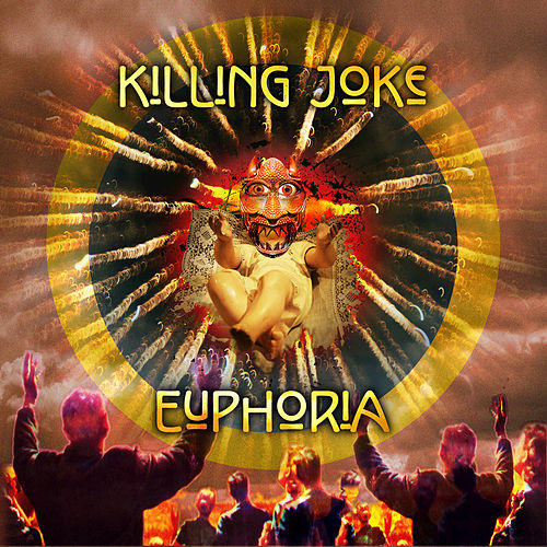 Euphoria by Killing Joke