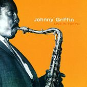 Live in Tokyo by Johnny Griffin