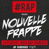 #Rap présente : Nouvelle frappe (La playlist 100% rap français) by Various Artists