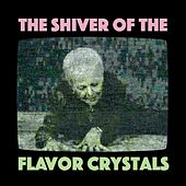 The Shiver of the Flavor Crystals by Flavor Crystals