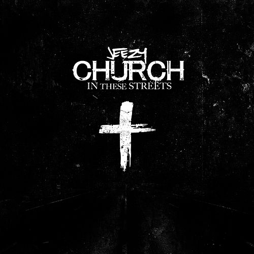 Church In These Streets von Young Jeezy