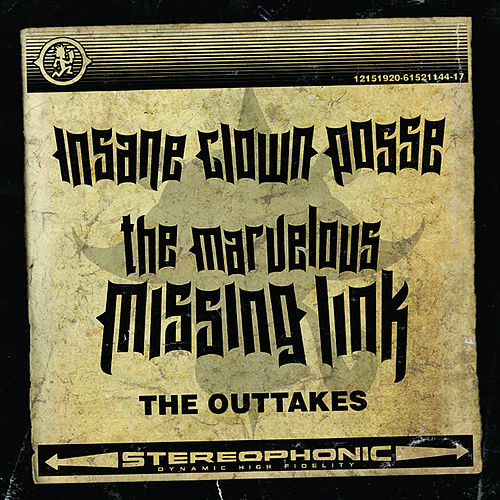 The Marvelous Missing Link: The Outtakes von Insane Clown Posse