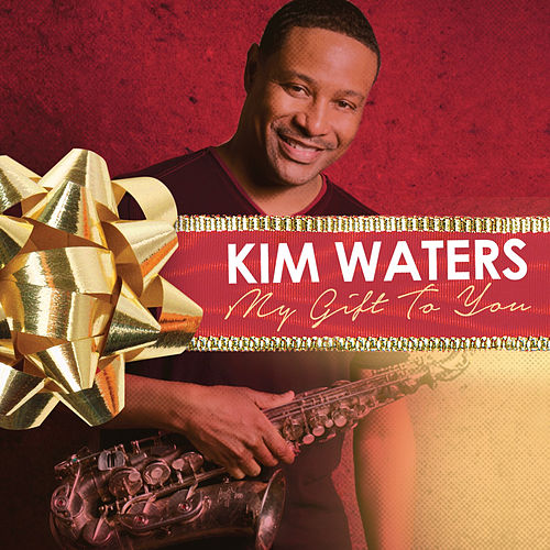 My Gift to You by Kim Waters