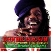 The Best of Shashamane Reggae Dubplates (Dennis Brown Anthems) by Dennis Brown