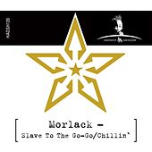 Slave to the Go-Go / Chillin' by Morlack