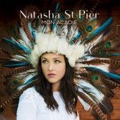 Mon Acadie by Natasha St-Pier