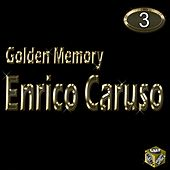 Golden Memory - Enrico Caruso Vol 3 by Enrico Caruso