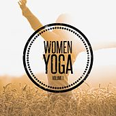 Women Yoga, Vol. 1 (Yoga & Meditation Tunes) by Various Artists