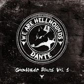 We Are Hellhounds: Gunblade Blues, Vol. 1 by Dante