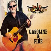 Gasoline & Fire by Dick LeMasters