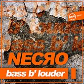 Bass B´louder by Necro