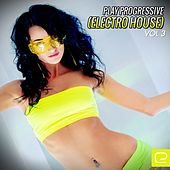 Play Progressive (Electro House), Vol. 3 - EP by Various Artists