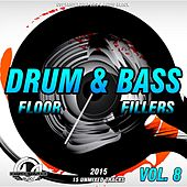 Drum & Bass Floor Fillers 2015, Vol. 8 - EP by Various Artists