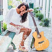 Change the World (Accoustic Version) by Renuka