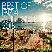 Best Of Ibiza Chillout 2015 by Various Artists