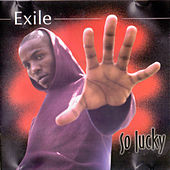 So Lucky by Exile