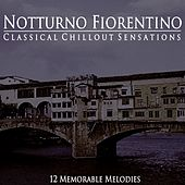 Classical Chillout Sensations by Notturno Fiorentino