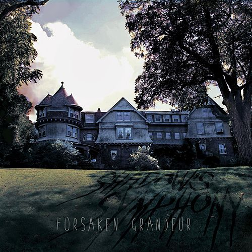 Forsaken Grandeur by Shadow's Symphony