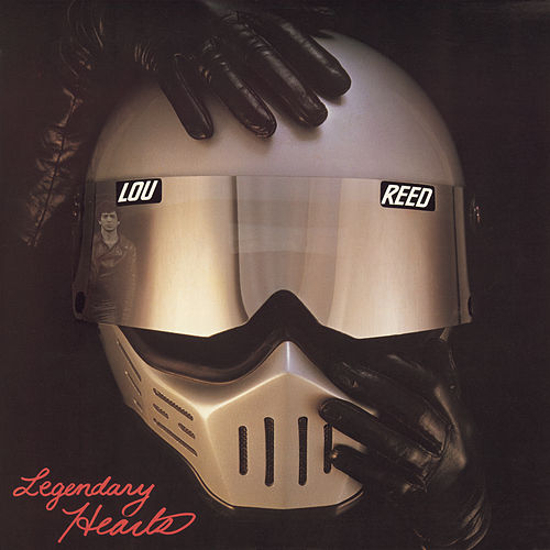 Legendary Hearts by Lou Reed