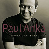 A Body Of Work by Paul Anka