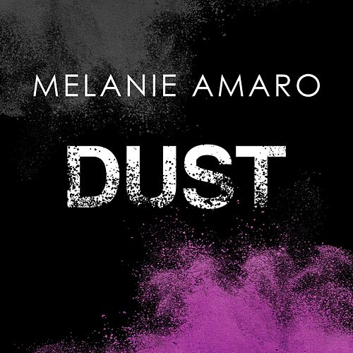 Dust by Melanie Amaro