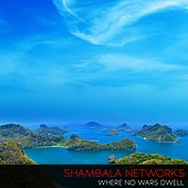 Where No Wars Dwell by Shambala Networks