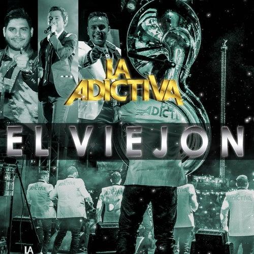 El Viejon by La Adictiva Banda San Jose de Mesillas