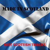 Made in Scotland: Best Scottish Tracks by Various Artists